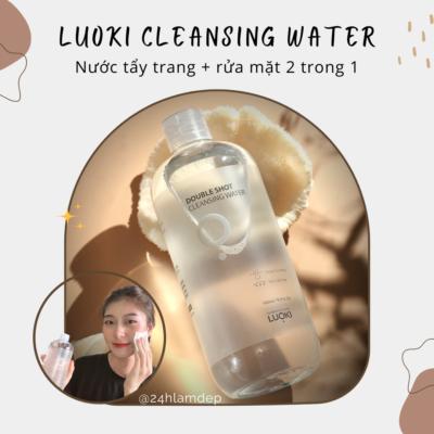 Luoki cleansing water: Nước tẩy trang + rửa mặt 2 trong 1