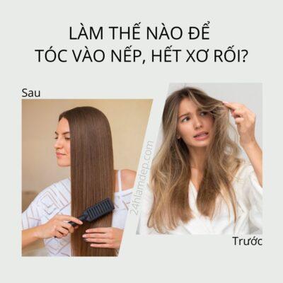 Làm thế nào để tóc vào nếp, hết xơ rối?